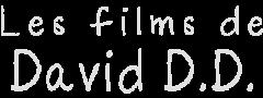 Les films de David D. D.